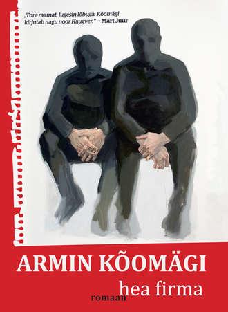 Armin Kõomägi, Hea firma