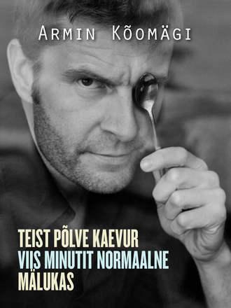 Armin Kõomägi, Teist põlve kaevur. Viis minutit normaalne. Mälukas