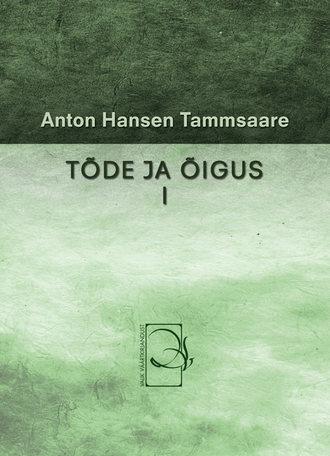 Anton Tammsaare, Tõde ja õigus I