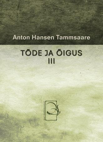 Anton Tammsaare, Tõde ja õigus III