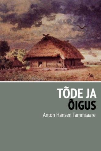 Anton Tammsaare, Tõde ja õigus
