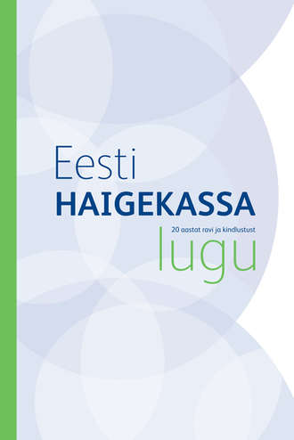 Grupi autorid, Eesti Haigekassa lugu. 20 aastat ravi ja kindlustust