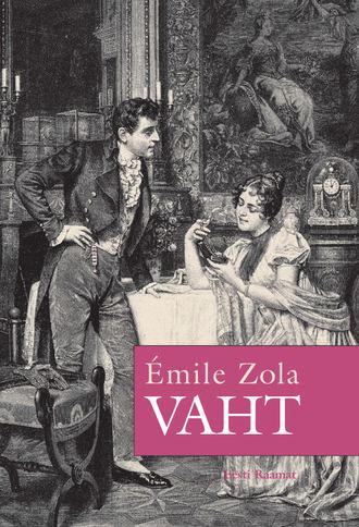 Émile Zola, Vaht