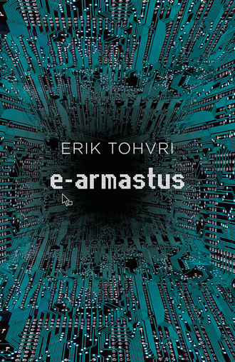 Erik Tohvri, e-armastus