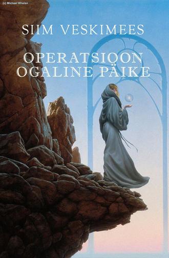 """Siim Veskimees, Operatsioon """"Ogaline päike"""""""