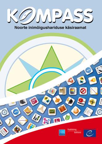 Grupi autorid, Kompass: noorte inimõigushariduse käsiraamat.2012. a. täielikult läbi vaadatud ja muudetud redaktsioon