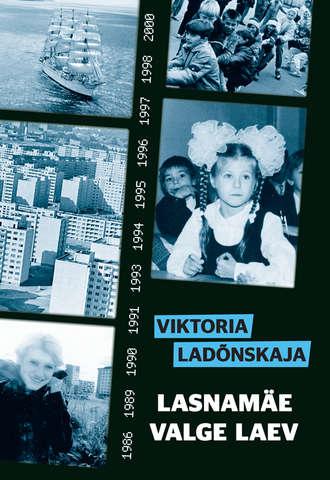 Viktoria Ladõnskaja, Lasnamäe valge laev