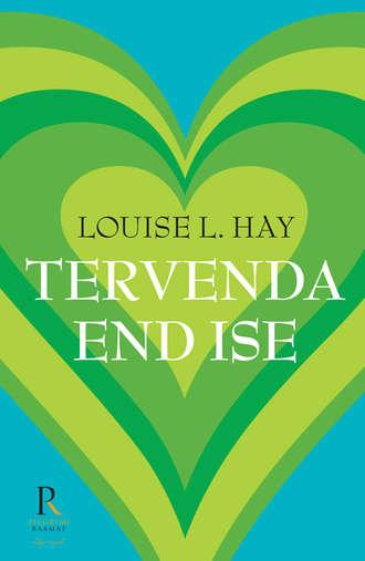Louise Hay, Tervenda end ise