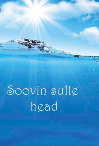 Rain Siemer, Soovin sulle head