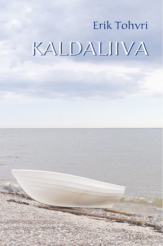 Erik Tohvri, Kaldaliiva