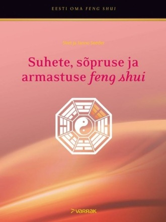 Siret Seeder, Janno Seeder, Suhete, sõpruse ja armastuse feng shui