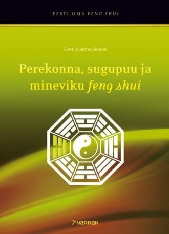 Siret Seeder, Janno Seeder, Perekonna, sugupuu ja mineviku feng shui