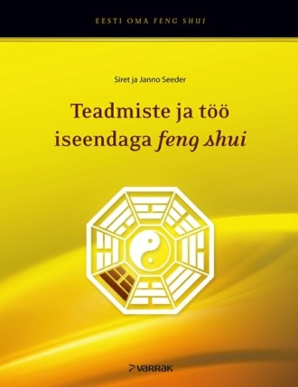 Siret Seeder, Janno Seeder, Feng shui ja bagua: teadmiste ja töö iseendaga feng shui