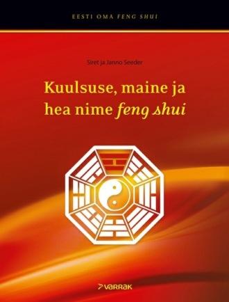 Siret Seeder, Janno Seeder, Kuulsuse, maine ja hea nime feng shui