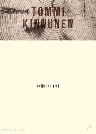 Tommi Kinnunen, Nelja tee rist. Sari «Moodne aeg»