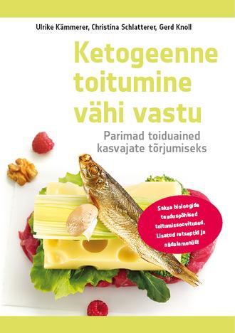 Christina Schlatterer, Ulrike Kämmerer, Gerd Knoll, Ketogeenne toitumine vähi vastu