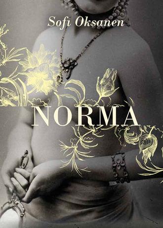 Sofi Oksanen, Norma