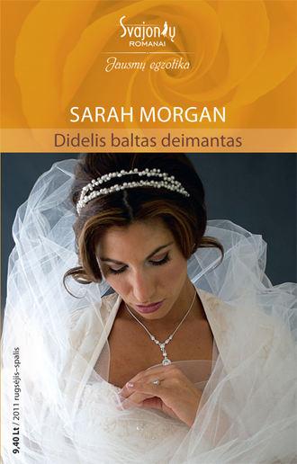 Sarah Morgan, Didelis baltas deimantas