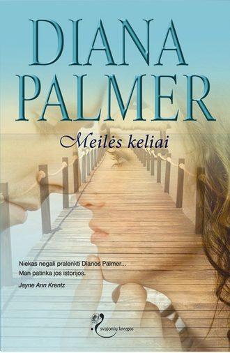 Diana Palmer, Meilės keliai