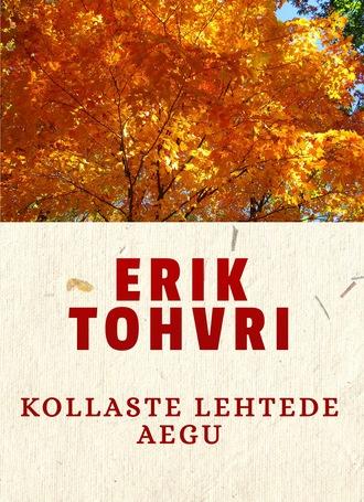 Erik Tohvri, Kollaste lehtede aegu