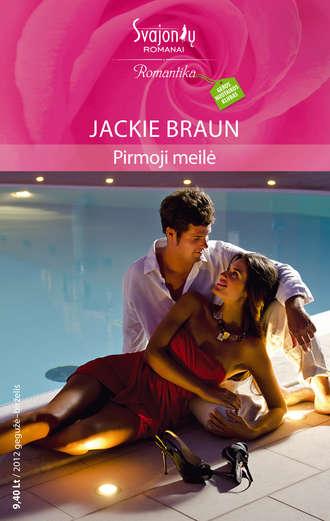 Jackie Braun, Pirmoji meilė