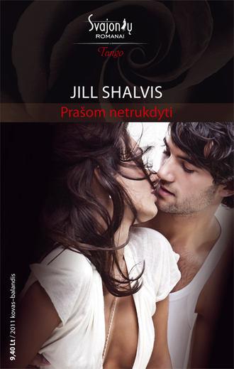 Jill Shalvis, Prašom netrukdyti
