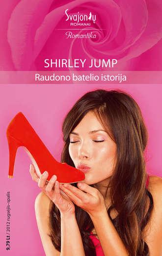 Shirley Jump, Raudono batelio istorija