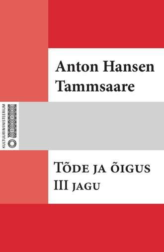Anton Tammsaare, Tõde ja õigus. III jag