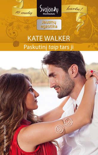 """Kate Walker, Paskutinį """"taip"""" tars ji"""