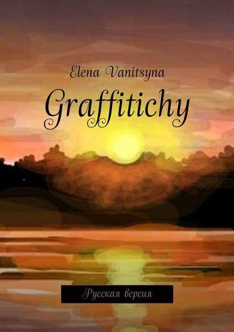 Elena Vanitsyna, Graffitichy