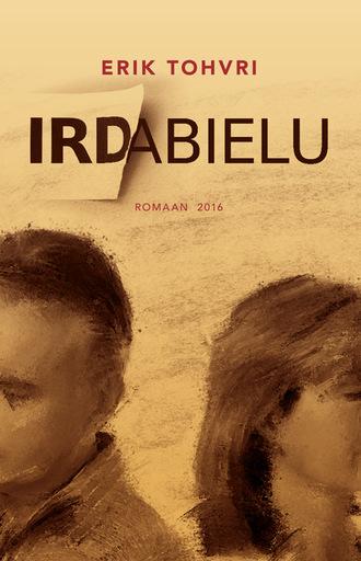 Erik Tohvri, Irdabielu