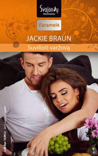 Jackie Braun, Suvilioti varžovą