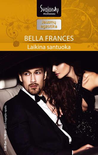 Bella Frances, Laikina santuoka