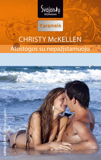 Christy McKellen, Atostogos su nepažįstamuoju