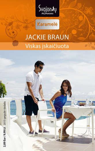 Jackie Braun, Viskas įskaičiuota