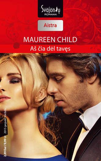 Maureen Child, Aš čia dėl tavęs