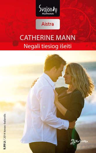 Catherine Mann, Negali tiesiog išeiti