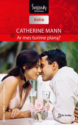 Catherine Mann, Ar mes turime planą?