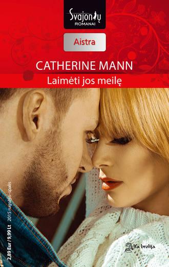 Catherine Mann, Laimėti jos meilę