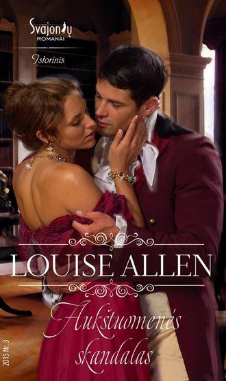 Louise Allen, Aukštuomenės skandalas