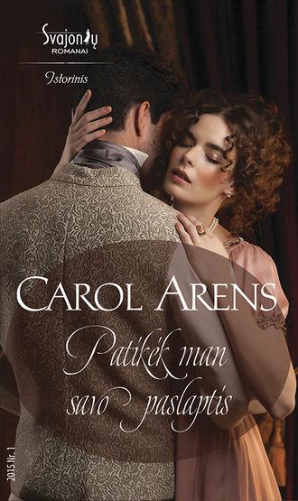 Carol Arens, Patikėk man savo paslaptis