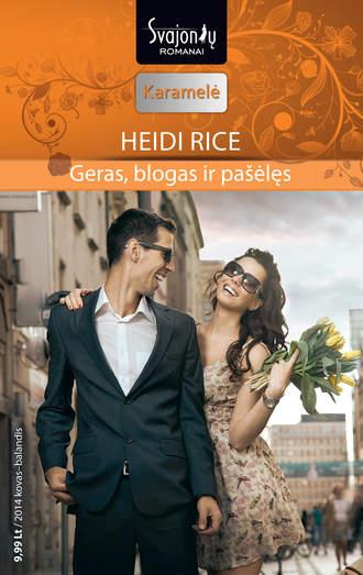 Heidi Rice, Geras, blogas ir pašėlęs