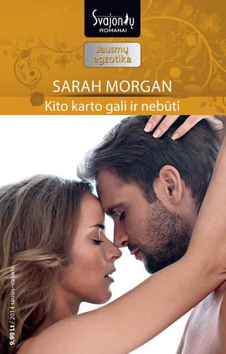 Sarah Morgan, Kito karto gali ir nebūti