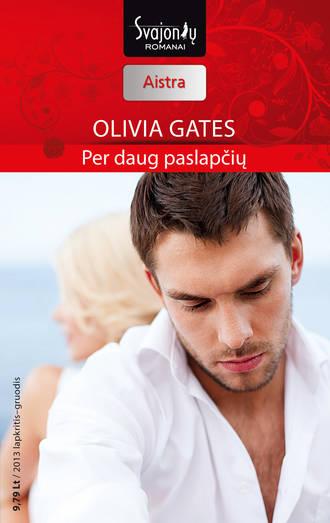 Olivia Gates, Per daug paslapčių