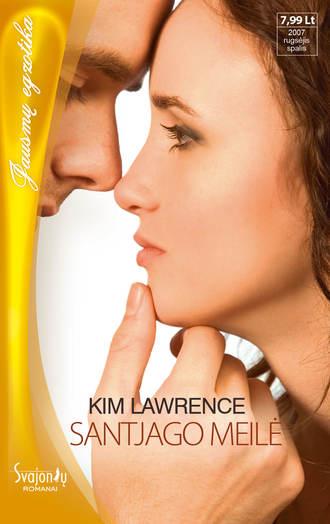 Kim Lawrence, Santjago meilė