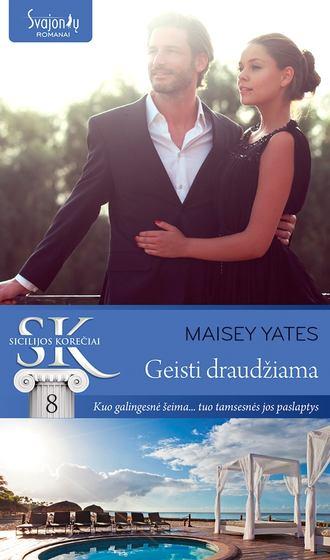 Maisey Yates, Geisti draudžiama