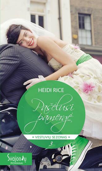 Heidi Rice, Pašėlusi pamergė