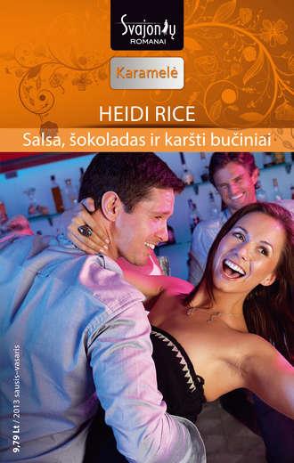 Heidi Rice, Salsa, šokoladas ir karšti bučiniai