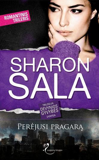 Sharon Sala, Perėjusi pragarą