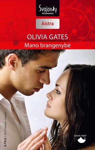 Olivia Gates, Mano brangenybė